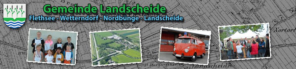 Gemeinde Landscheide (Flethsee , Wetterndorf , Nordbünge und Landscheide)